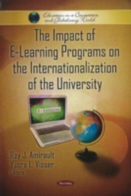 The Impact of E-Learning Programs on the Internationalization of the University (Education in a Competitive and Globalizing World)