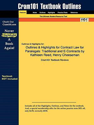 Outlines & Highlights for Contract Law for Paralegals: Traditional and E-Contracts by Kathleen Reed, Henry Cheeseman, ISBN: 9780132358194