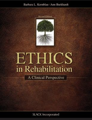 Ethics in Rehabilitation : A Clinical Perspective