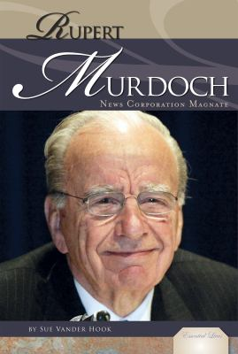 Rupert Murdoch: News Corporation Magnate (Essential Lives Set 6)
