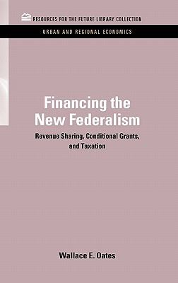 Financing the New Federalism : Revenue Sharing, Conditional Grants, and Taxation