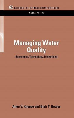 Managing Water Quality : Economics, Technology, Institutions