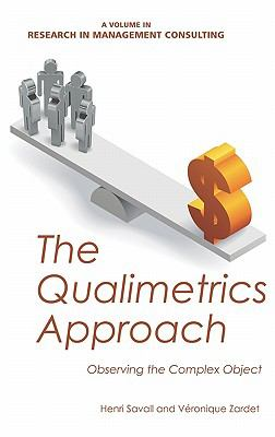 The Qualimetrics Approach: Observing the Complex Object (HC) (Research in Management Consulting)