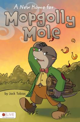 A New Home for Mopgolly Mole