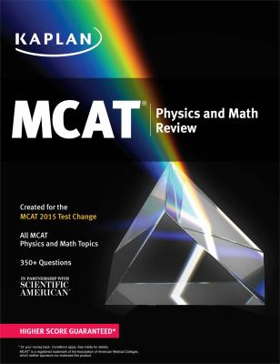 Kaplan MCAT Physics and Math Review : Created for MCAT 2015