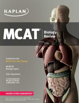 Kaplan MCAT Biology Review : Created for MCAT 2015