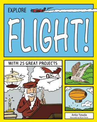 Explore Flight! : With 25 Great Projects