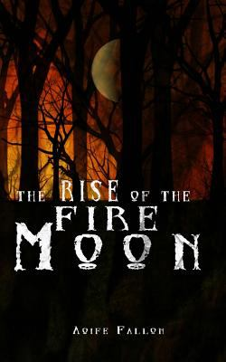 Rise of the Fire Moon