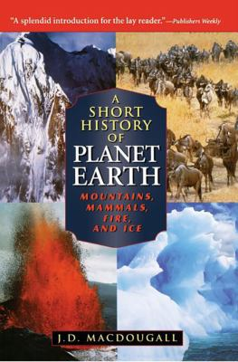 A Short History of Planet Earth: Mountains, Mammals, Fire, and Ice