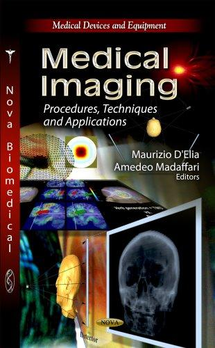 Medical Imaging: Procedures, Techniques and Applications (Medical Devices and Equipment: Biomedical Devices and Their Applications)