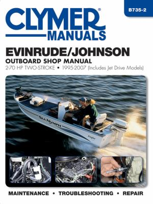Evinrude/Johnson 2 - 70 Hp 2-Stroke Outboards Repair Manual : 1995-2007