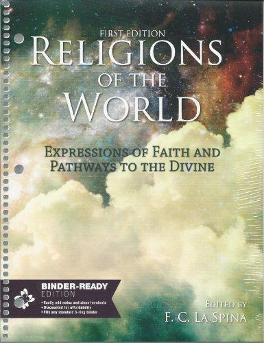 Religions of the World, Expressions of Faith and Pathways to the Devine