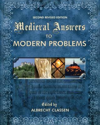 Medieval Answers to Modern Problems (Second Revised Edition)