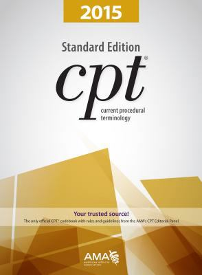 CPT: 2015 Standard (Current Procedural Terminology (CPT) Standard)
