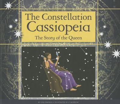Constellation Cassiopeia : The Story of the Queen