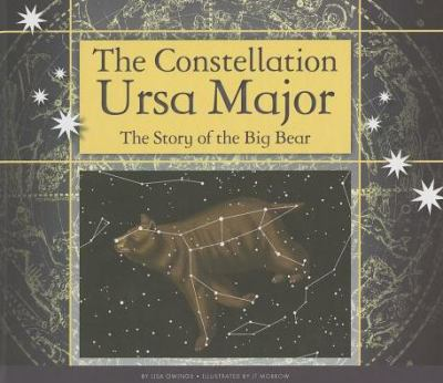 Constellation Ursa Major : The Story of the Big Bear