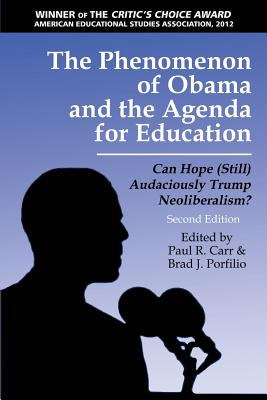 Phenomenon of Obama and the Agenda for Education : Can Hope (Still) Audaciously Trump Neoliberalism?