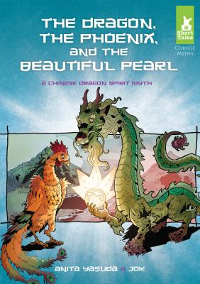 Dragon, the Phoenix, and the Beautiful Pearl: : A Chinese Dragon Spirit Myth