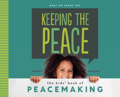 Keeping the Peace: : The Kids' Book of Peacemaking