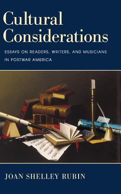 Cultural Considerations: Essays on Readers, Writers, and Musicians in Postwar America