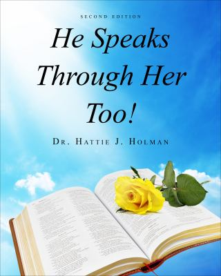 He Speaks Through Her Too! : Second Edition