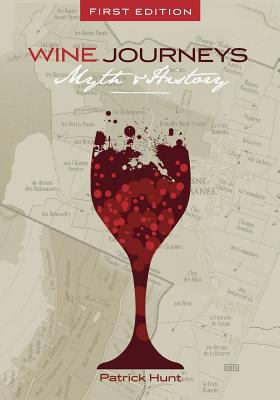 Wine Journeys : Myth and History (First Edition)