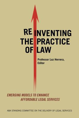 Reinventing the Practice of Law : Emerging Models to Enhance Affordable Legal Services