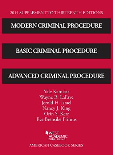 Modern Criminal Procedure, Basic Criminal Procedure and Advanced Criminal Procedure 13th, 2014 Supp (American Casebook Series) (English and English Edition)