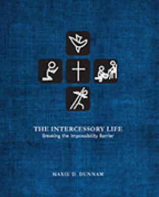 Intercessory Life : Breaking the Impossibility Barrier