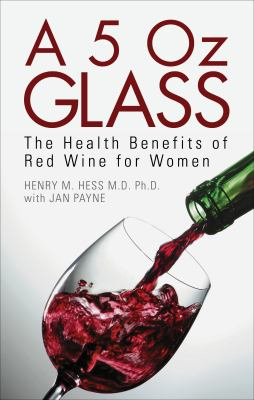 5 Oz Glass : The Health Benefits of Red Wine for Women