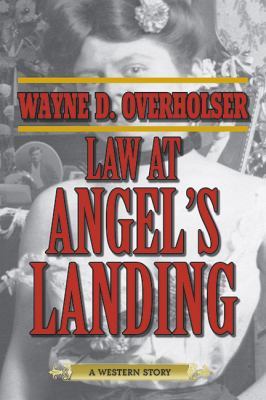 Law at Angel's Landing : A Western Story
