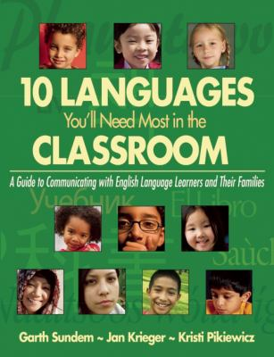 10 Languages You'll Need Most in the Classroom : A Guide to Communicating with English Language Learners and Their Families
