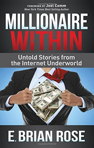 Millionaire Within: Untold Stories from the Internet Underworld