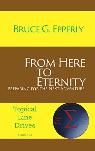 From Here to Eternity: Preparing for the Next Adventure