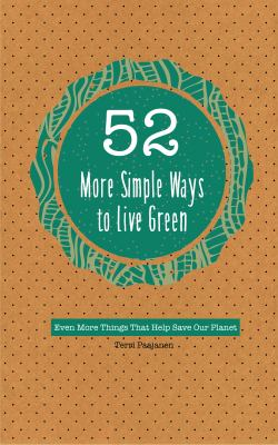 52 More Simple Ways to Live Green