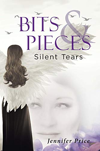 Bits and Pieces: Silent Tears