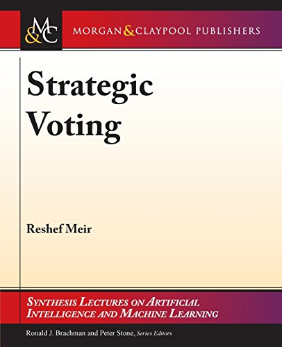 Strategic Voting (Synthesis Lectures on Artificial Intelligence and Machine Learning)