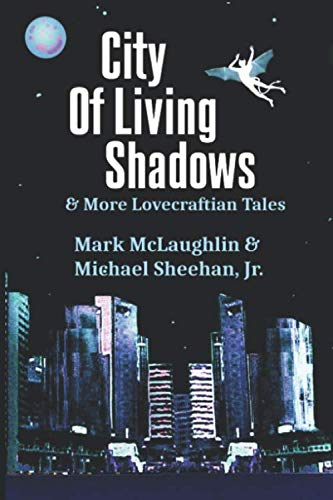 City Of Living Shadows & More Lovecraftian Tales