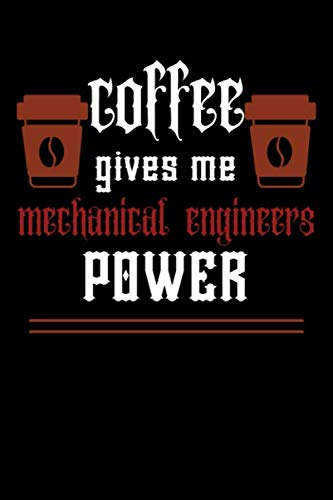 COFFEE gives me mechanical engineers power: A hiking planner gift for mechanical engineer .Gift for coffee lover