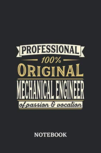 Professional Original Mechanical Engineer Notebook of Passion and Vocation: 6x9 inches - 110 blank numbered pages • Perfect Office Job Utility • Gift, Present Idea