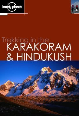 Lonely Planet Trekking in the Karakoram & Kindukush