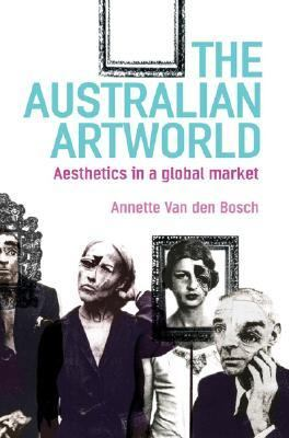 Australian Art World Aesthetics in a Global Market