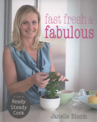 Fast Fresh and Fabulous