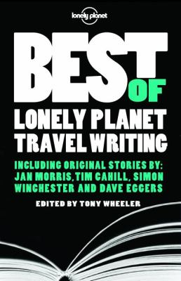 Best of Lonely Planet Travel Writing (Travel Literature)