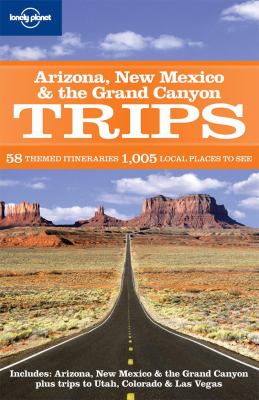 Lonely Planet: Arizona, New Mexico & the Grand Canyon Trips