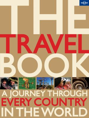 Lonely Planet the Travel Book : A Journey Through Every Country in the World