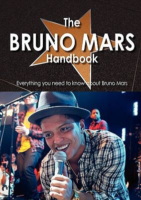 The Bruno Mars Handbook - Everything you need to know about Bruno Mars