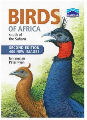 Birds of Africa, South of the Sahara : A Comprehensive Illustrated Field Guide
