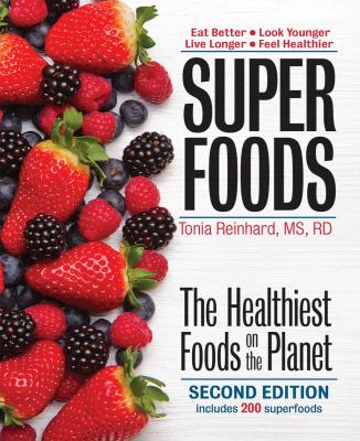 Superfoods : The Healthiest Foods on the Planet