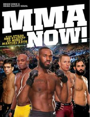 MMA Now! : The Stars and Stories of Mixed Martial Arts